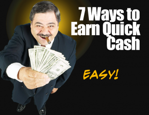 7 Ways to Earn Quick Cash