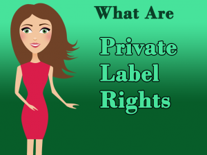 What Are Private Label Rights Products?