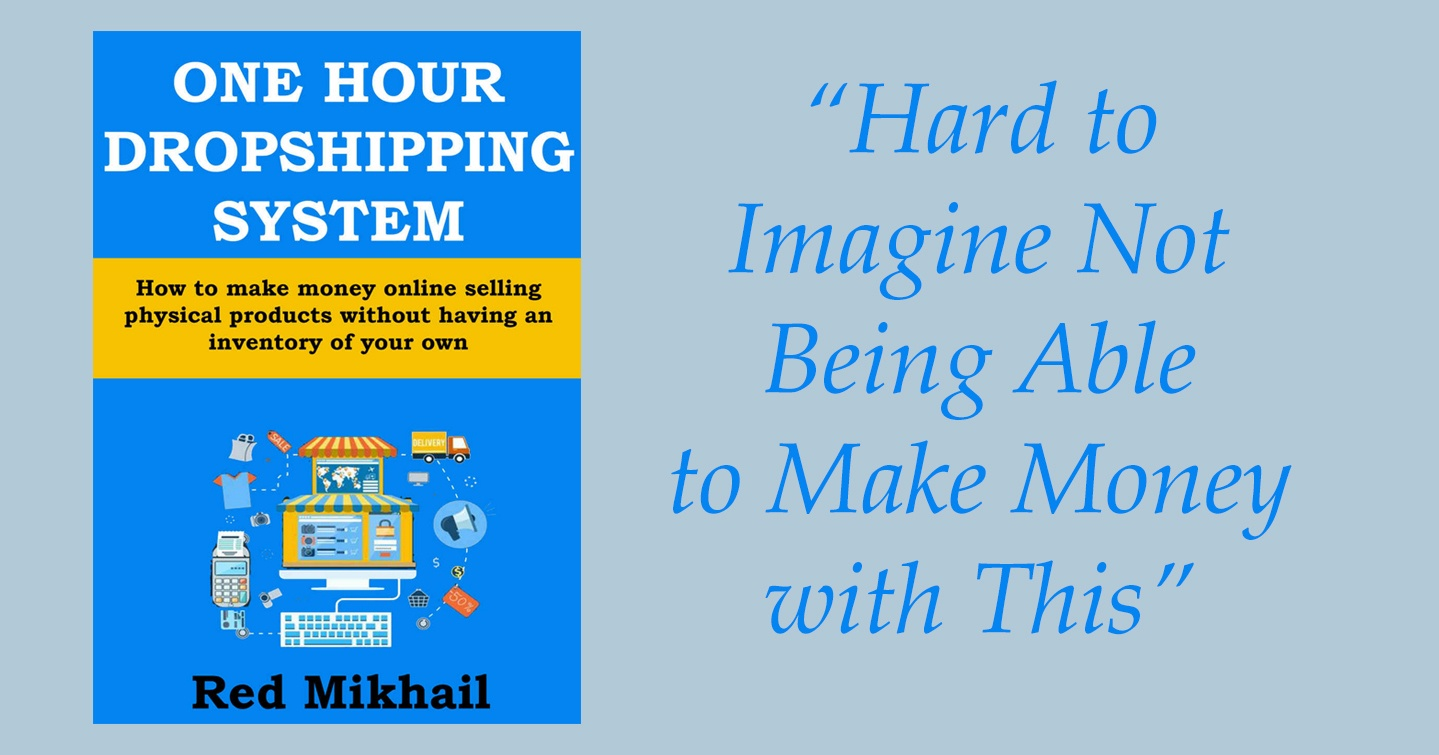 Time To Start Making Money With One Hour Dropshipping System One Hour  Dropshipping System Review Get
