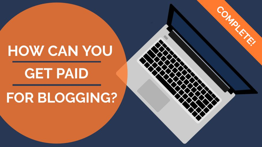 How Can You Get Paid Blogging?