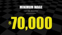 $70,0000 Minimum Wage