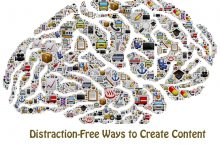 Distraction-Free Ways to Create Content