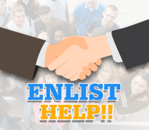 Enlist the Help of Others