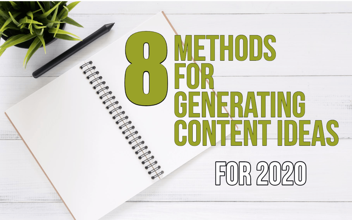 8 Methods for Generating Content Ideas